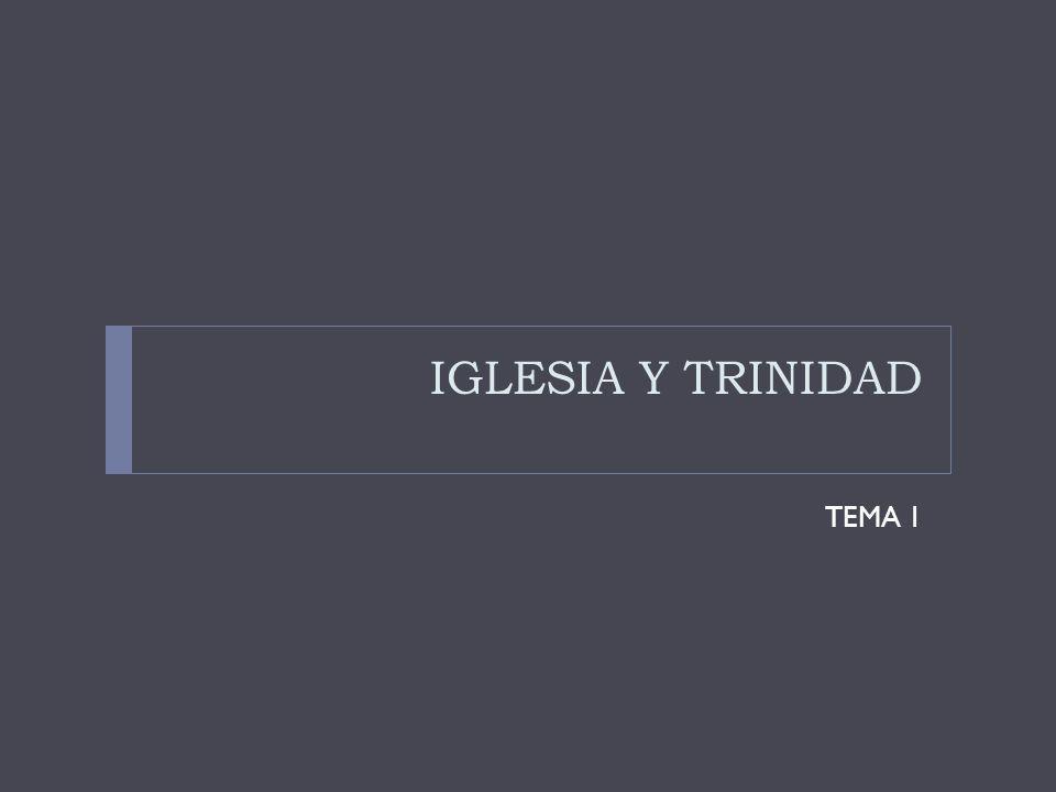 IGLESIA Y TRINIDAD TEMA 1
