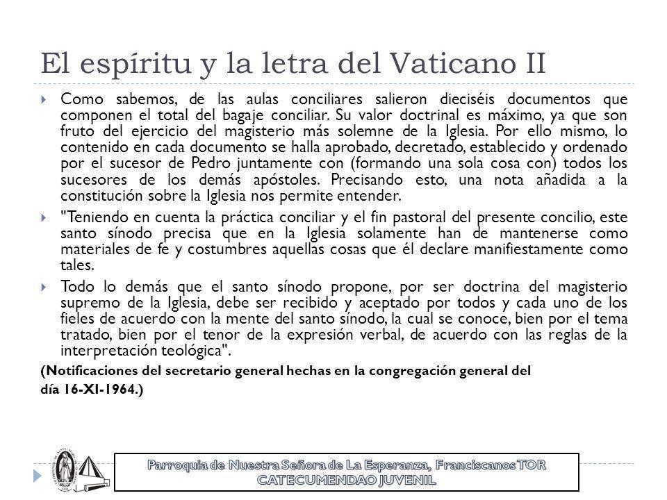 El espíritu y la letra del Vaticano II Como sabemos, de las aulas conciliares salieron dieciséis documentos que componen el total del bagaje conciliar