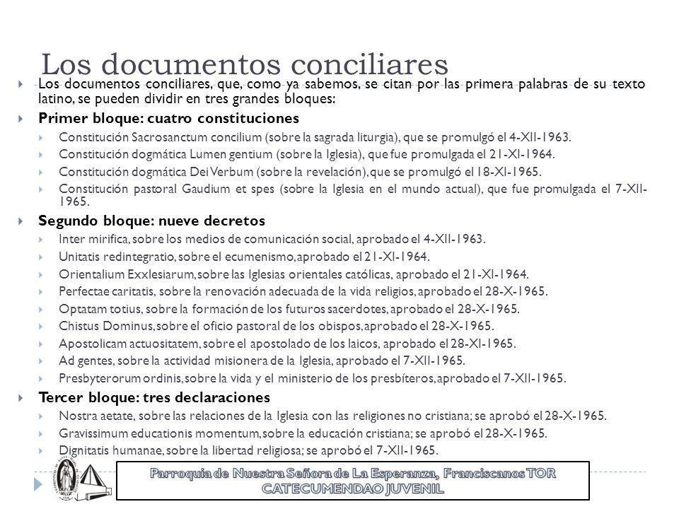 Los documentos conciliares Los documentos conciliares, que, como ya sabemos, se citan por las primera palabras de su texto latino, se pueden dividir e