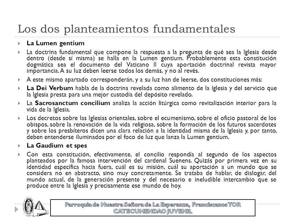 Los dos planteamientos fundamentales La Lumen gentium La doctrina fundamental que compone la respuesta a la pregunta de qué sea la Iglesia desde dentr