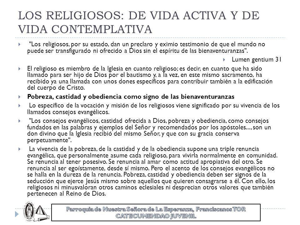 LOS RELIGIOSOS: DE VIDA ACTIVA Y DE VIDA CONTEMPLATIVA