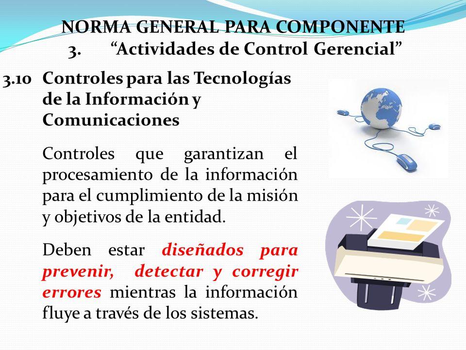 3.10Controles para las Tecnologías de la Información y Comunicaciones Controles que garantizan el procesamiento de la información para el cumplimiento