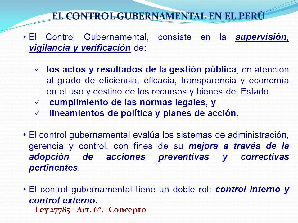 El Control Gubernamental, consiste en la supervisión, vigilancia y verificación de: los actos y resultados de la gestión pública, en atención al grado