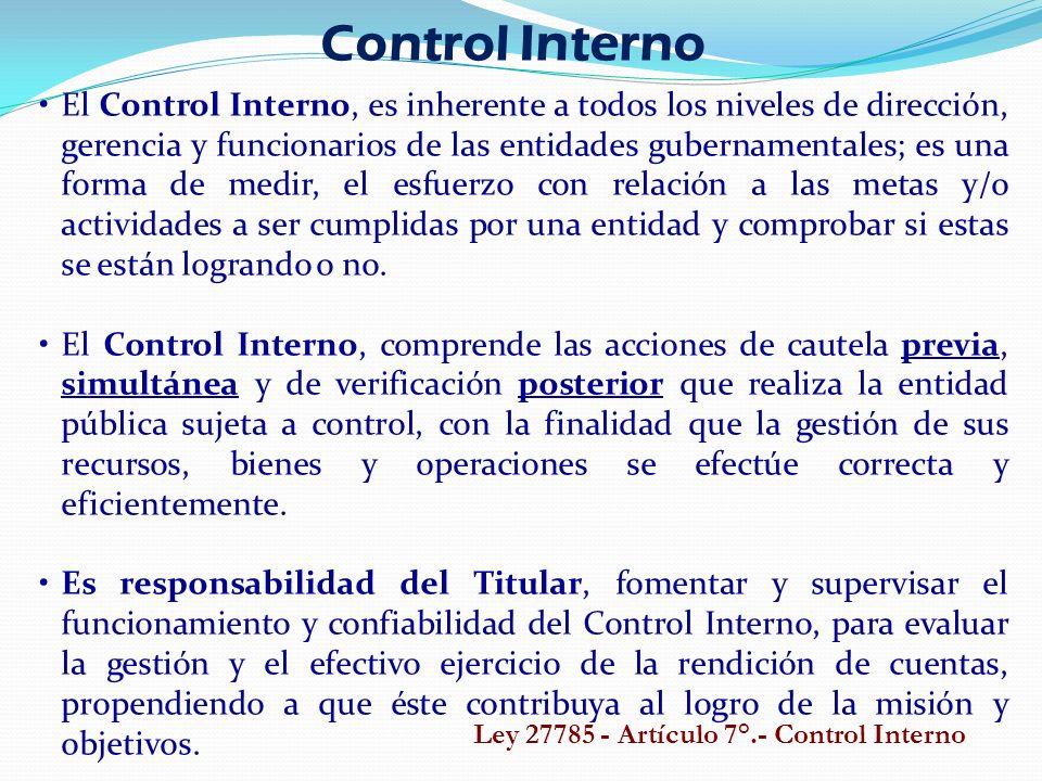 Control Interno El Control Interno, es inherente a todos los niveles de dirección, gerencia y funcionarios de las entidades gubernamentales; es una fo