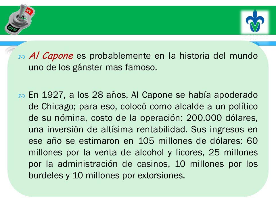 Al Capone es probablemente en la historia del mundo uno de los gánster mas famoso.