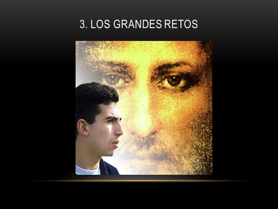 3. LOS GRANDES RETOS