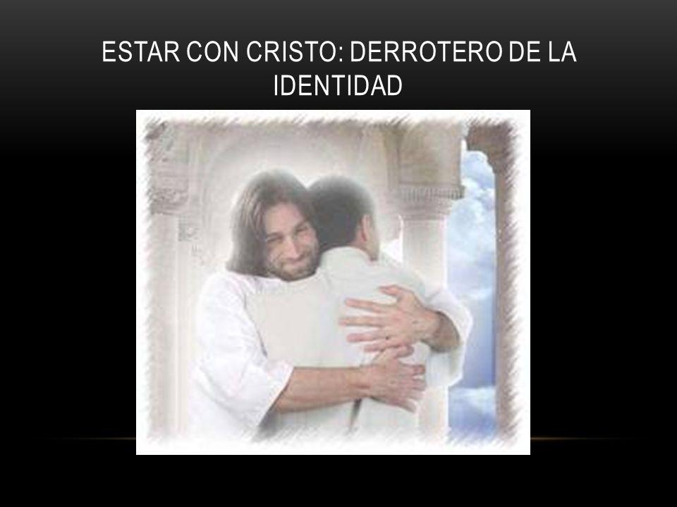 ESTAR CON CRISTO: DERROTERO DE LA IDENTIDAD