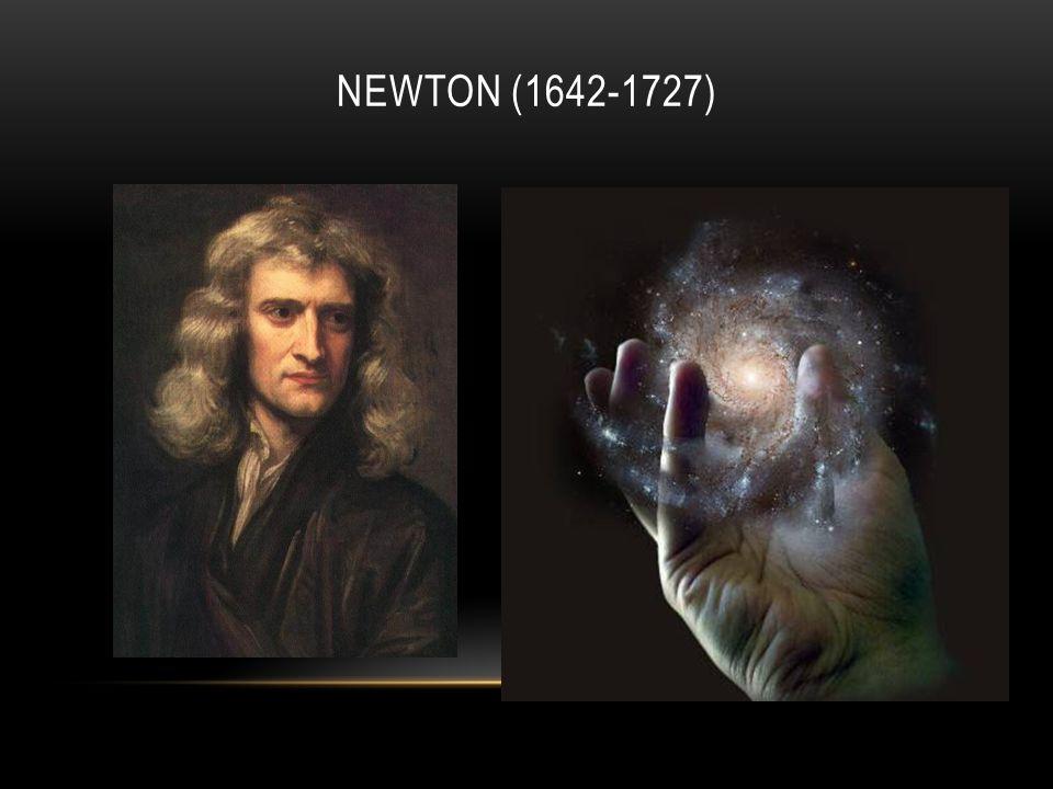 NEWTON (1642-1727)
