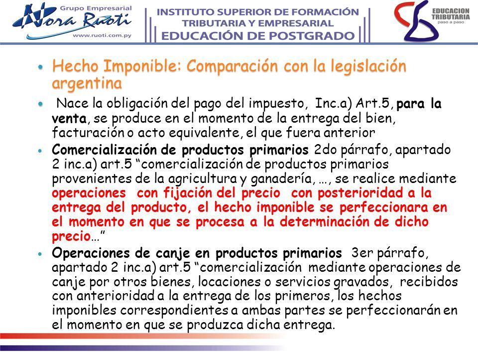 Hecho Imponible: Comparación con la legislación argentina Hecho Imponible: Comparación con la legislación argentina Nace la obligación del pago del im