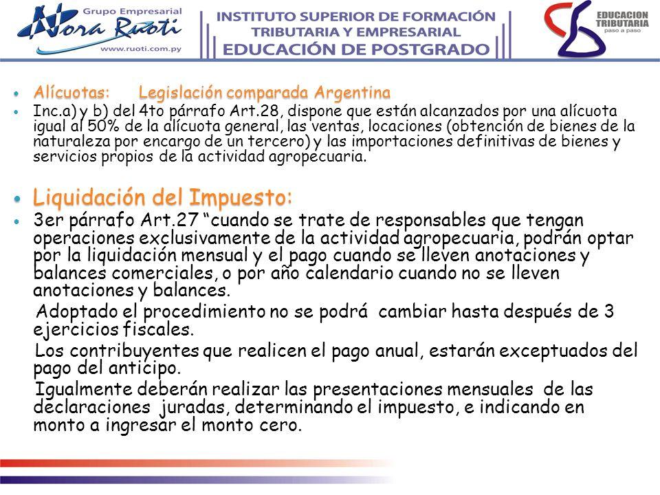 Alícuotas: Legislación comparada Argentina Alícuotas: Legislación comparada Argentina Inc.a) y b) del 4to párrafo Art.28, dispone que están alcanzados
