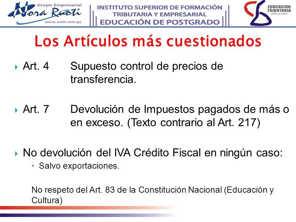 Art. 4Supuesto control de precios de transferencia. Art. 7Devolución de Impuestos pagados de más o en exceso. (Texto contrario al Art. 217) No devoluc