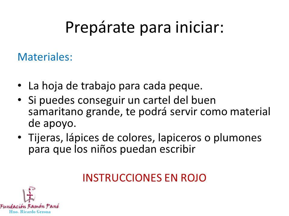 Prepárate para iniciar: Materiales: La hoja de trabajo para cada peque.