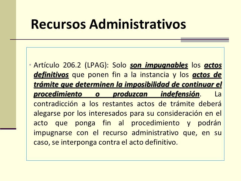 Recursos administrativos Frente a un acto administrativo procede su contradicción Artículos 206.1 y 207.1 (LPAG): Frente a un acto administrativo que