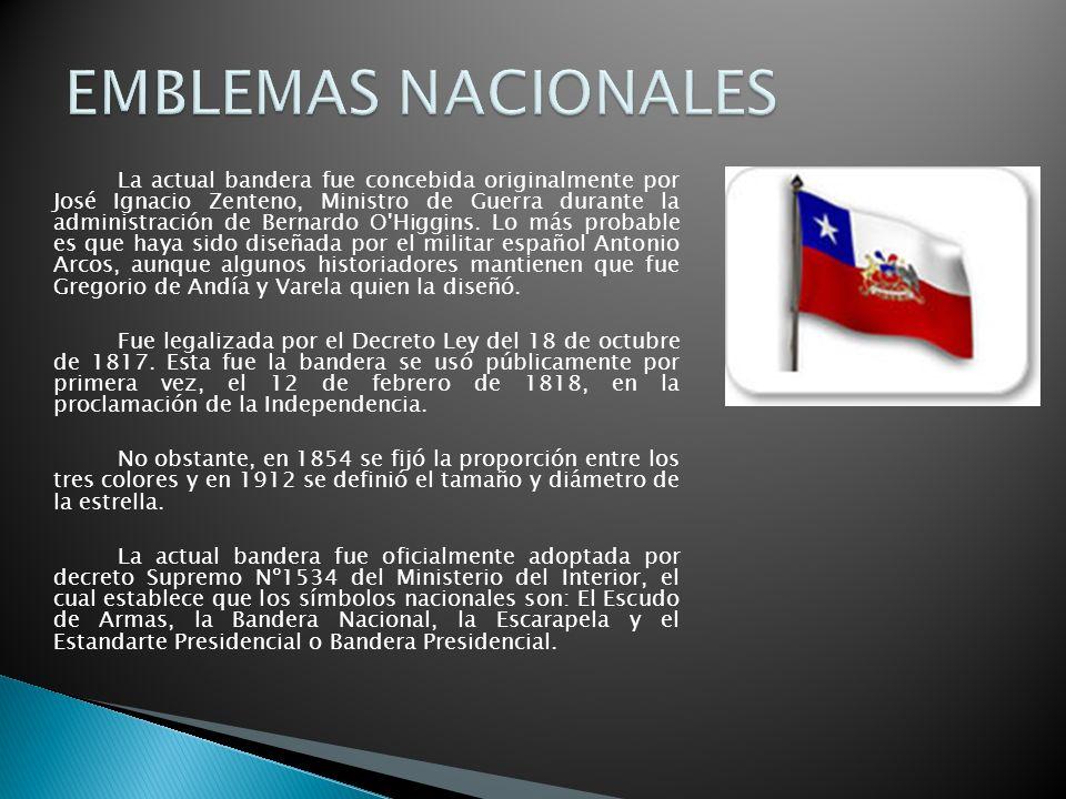 La actual bandera fue concebida originalmente por José Ignacio Zenteno, Ministro de Guerra durante la administración de Bernardo O'Higgins. Lo más pro