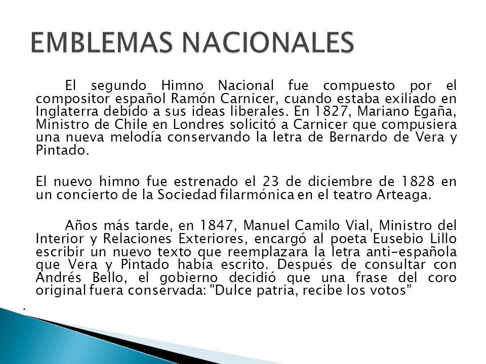 El segundo Himno Nacional fue compuesto por el compositor español Ramón Carnicer, cuando estaba exiliado en Inglaterra debido a sus ideas liberales. E
