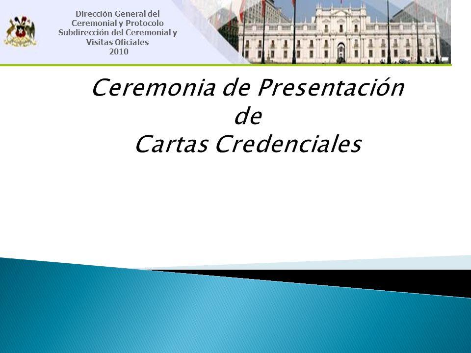 Dirección General del Ceremonial y Protocolo Subdirección del Ceremonial y Visitas Oficiales 2010