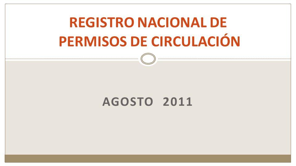 AGOSTO 2011 REGISTRO NACIONAL DE PERMISOS DE CIRCULACIÓN