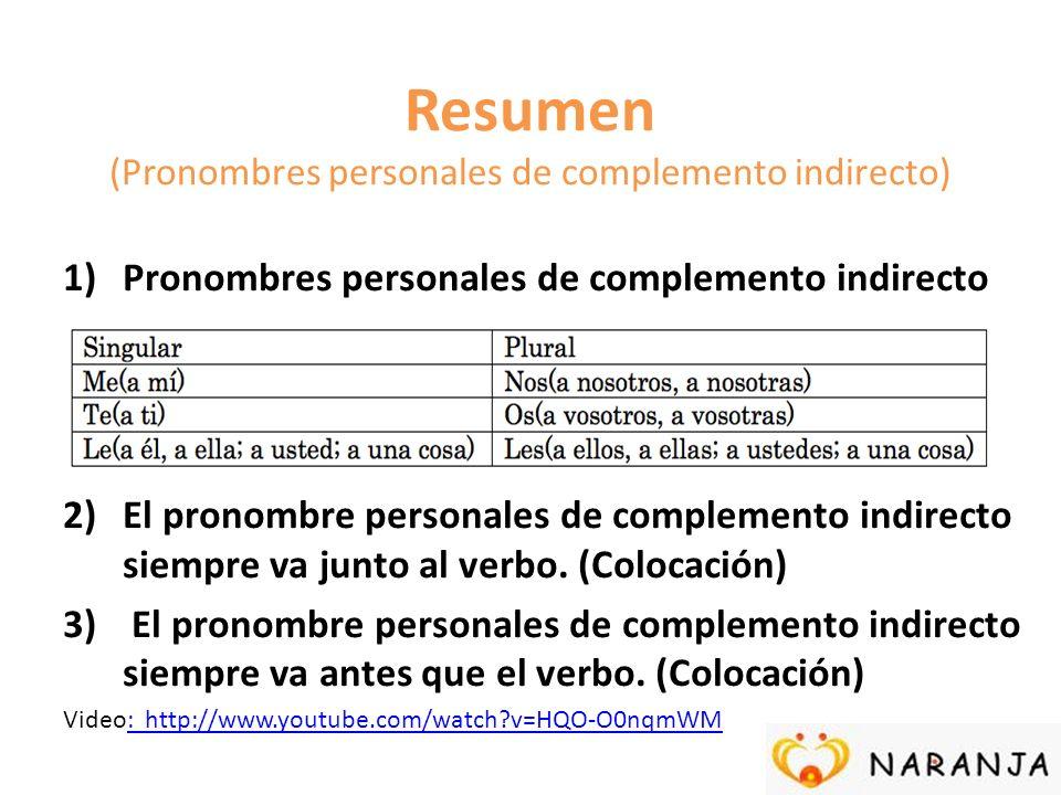 Resumen (Pronombres personales de complemento indirecto) 1)Pronombres personales de complemento indirecto 2)El pronombre personales de complemento ind