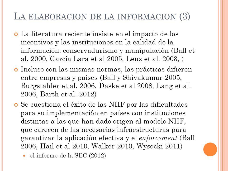 L A ELABORACION DE LA INFORMACION (3) La literatura reciente insiste en el impacto de los incentivos y las instituciones en la calidad de la informaci