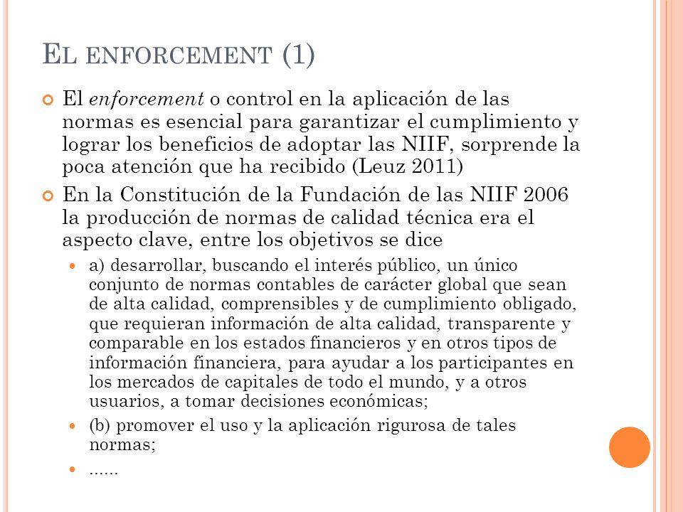 E L ENFORCEMENT (1) El enforcement o control en la aplicación de las normas es esencial para garantizar el cumplimiento y lograr los beneficios de ado