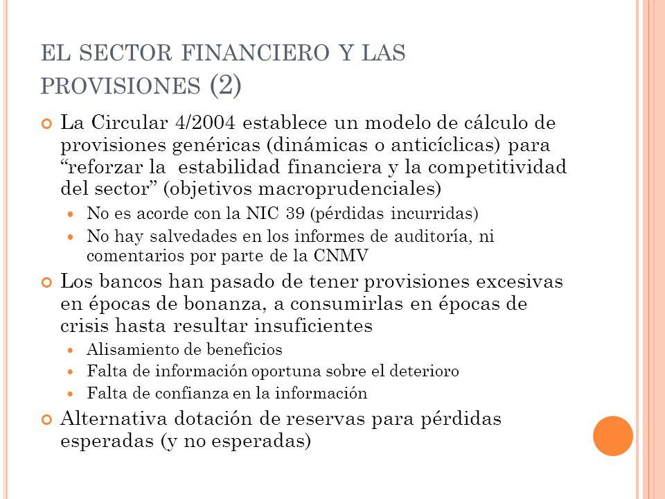EL SECTOR FINANCIERO Y LAS PROVISIONES (2) La Circular 4/2004 establece un modelo de cálculo de provisiones genéricas (dinámicas o anticíclicas) para