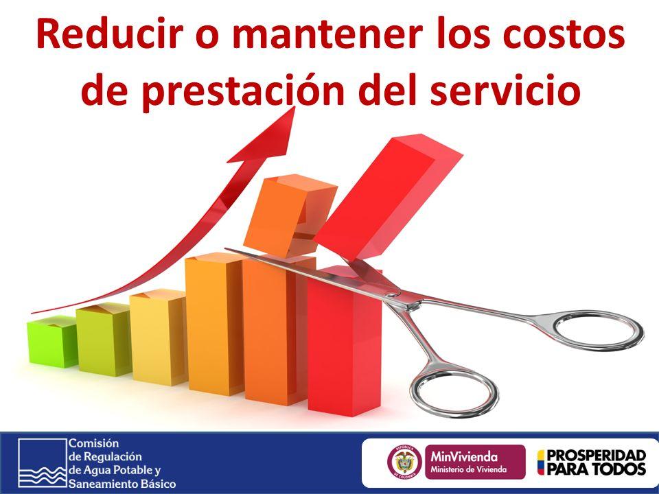Reducir o mantener los costos de prestación del servicio