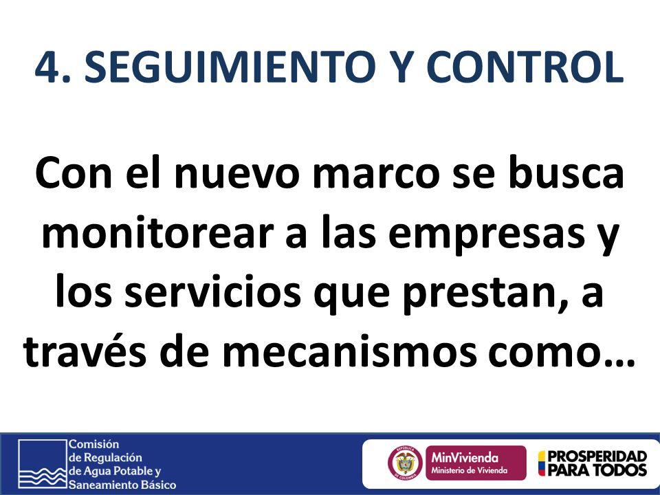 Con el nuevo marco se busca monitorear a las empresas y los servicios que prestan, a través de mecanismos como… 4.