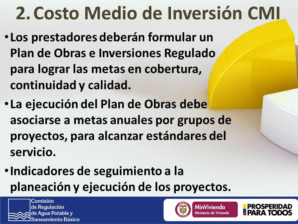 Los prestadores deberán formular un Plan de Obras e Inversiones Regulado para lograr las metas en cobertura, continuidad y calidad.