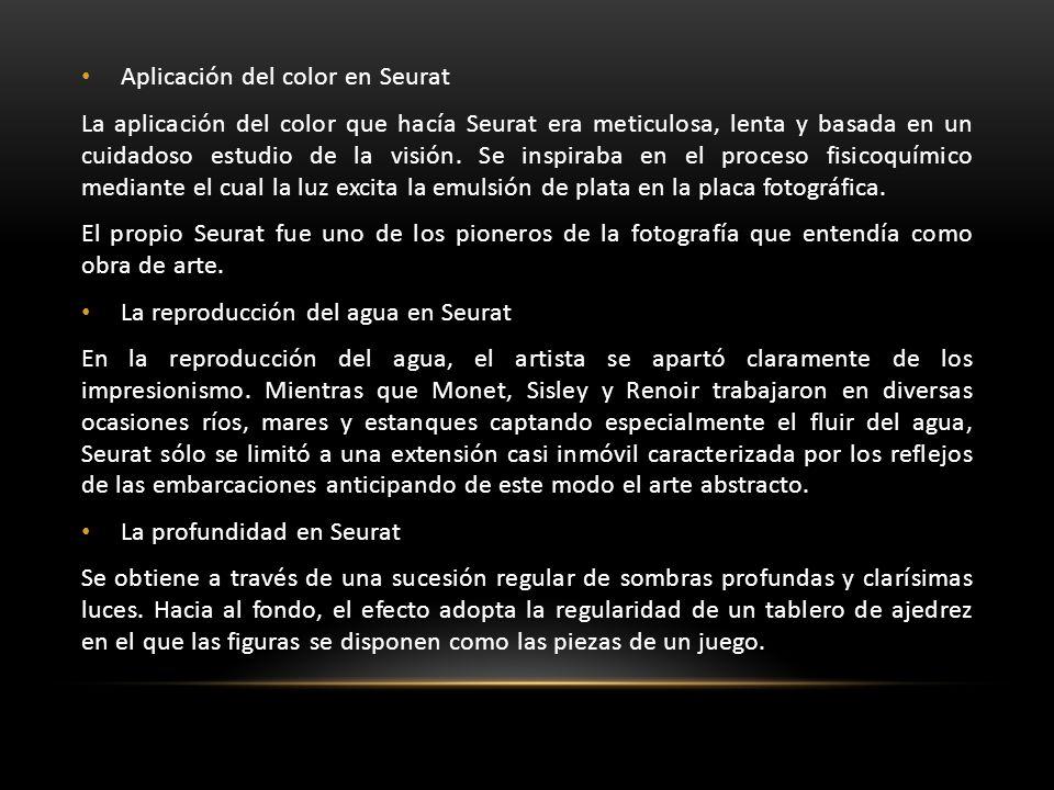 Aplicación del color en Seurat La aplicación del color que hacía Seurat era meticulosa, lenta y basada en un cuidadoso estudio de la visión. Se inspir