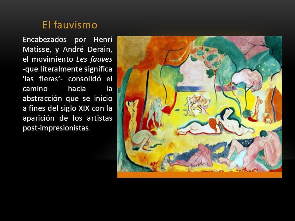 El fauvismo Encabezados por Henri Matisse, y André Derain, el movimiento Les fauves -que literalmente significa 'las fieras- consolidó el camino hacia