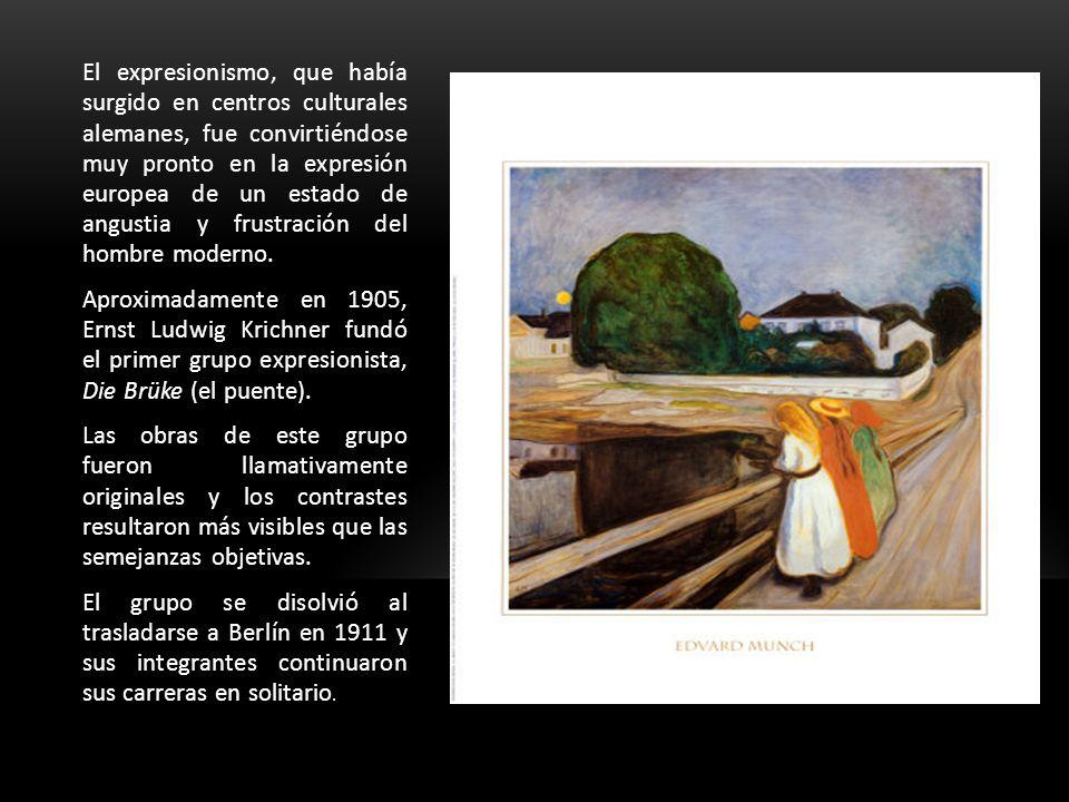 El expresionismo, que había surgido en centros culturales alemanes, fue convirtiéndose muy pronto en la expresión europea de un estado de angustia y f