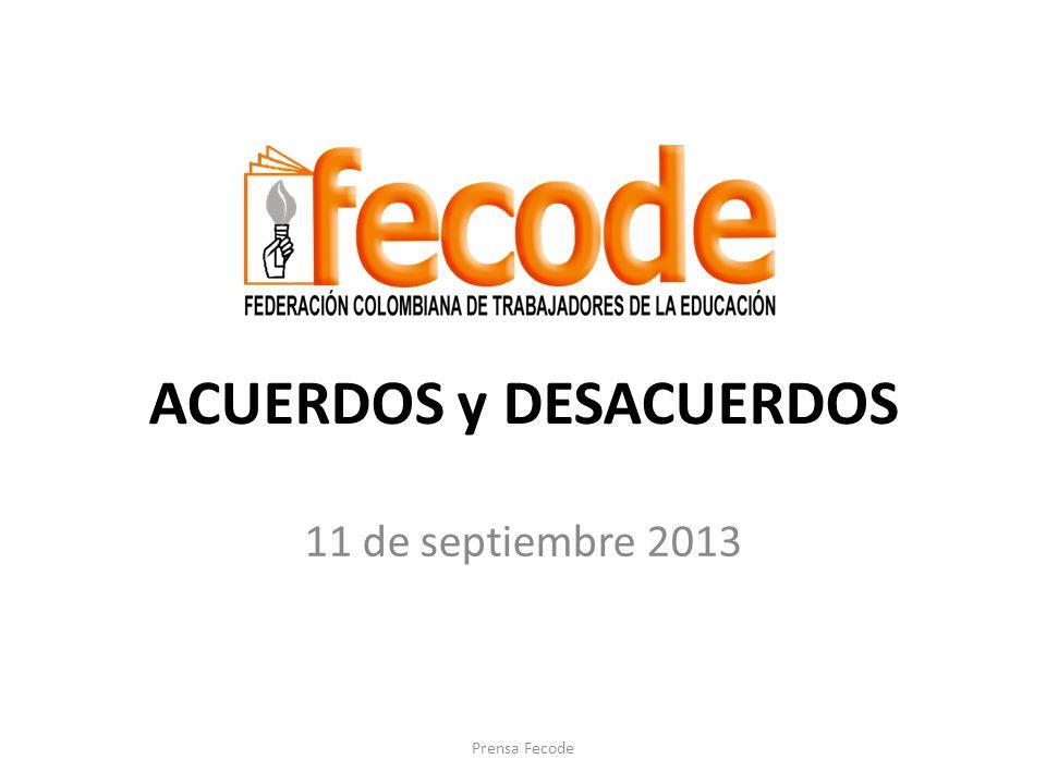 ACUERDOS y DESACUERDOS 11 de septiembre 2013 Prensa Fecode