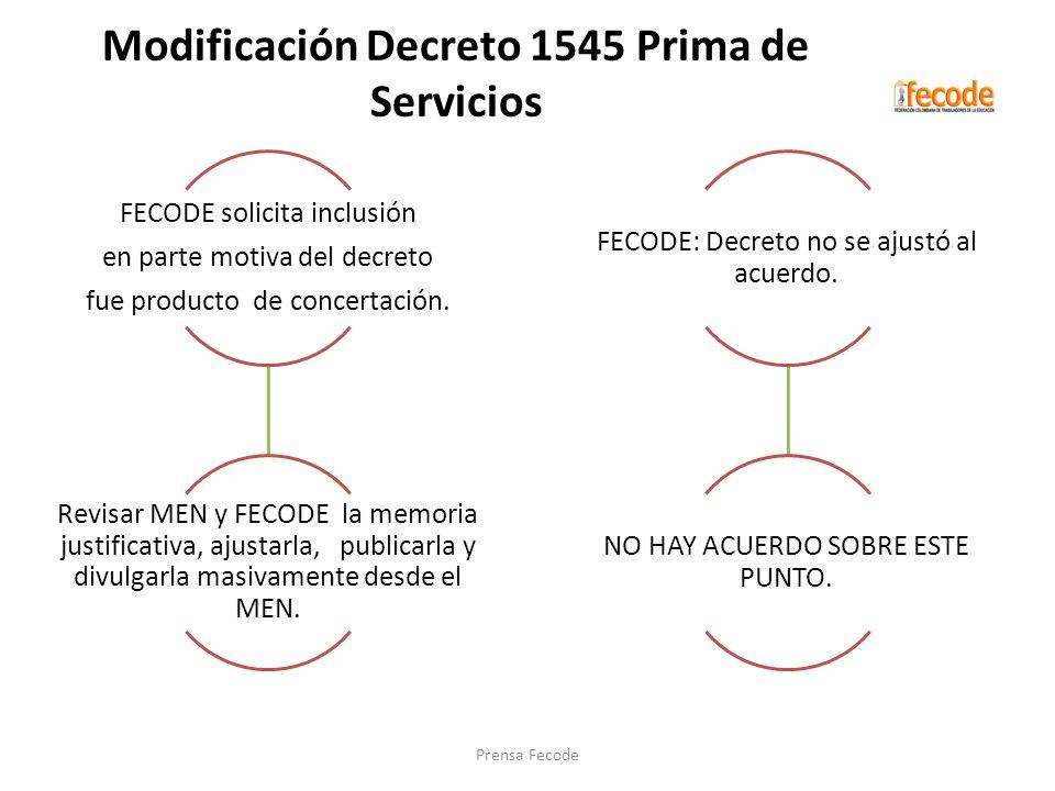 Modificación Decreto 1545 Prima de Servicios FECODE solicita inclusión en parte motiva del decreto fue producto de concertación. Revisar MEN y FECODE