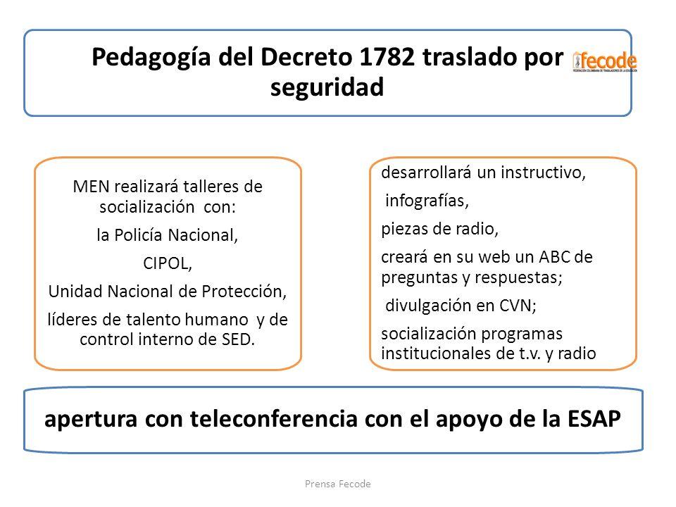 Pedagogía del Decreto 1782 traslado por seguridad MEN realizará talleres de socialización con: la Policía Nacional, CIPOL, Unidad Nacional de Protecci