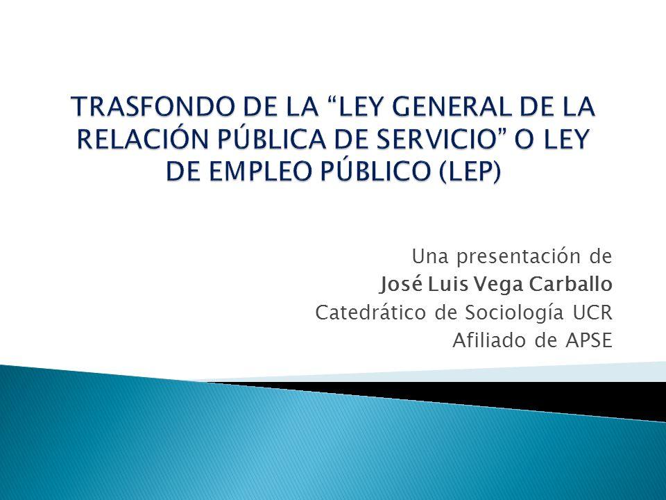 Una presentación de José Luis Vega Carballo Catedrático de Sociología UCR Afiliado de APSE