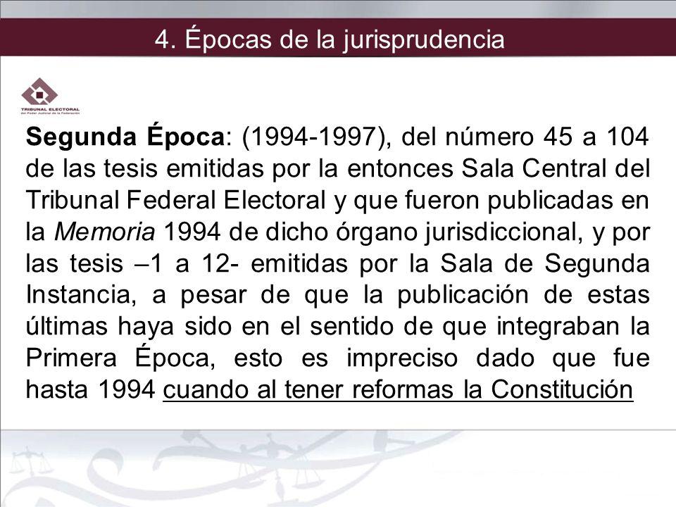 Segunda Época: (1994-1997), del número 45 a 104 de las tesis emitidas por la entonces Sala Central del Tribunal Federal Electoral y que fueron publica