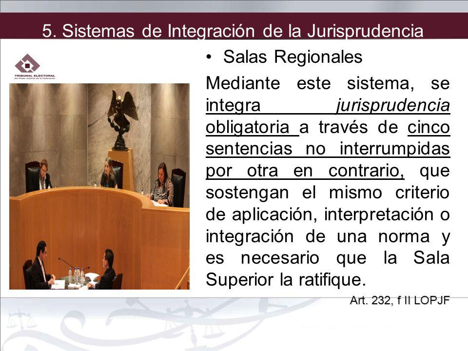 Salas Regionales Mediante este sistema, se integra jurisprudencia obligatoria a través de cinco sentencias no interrumpidas por otra en contrario, que