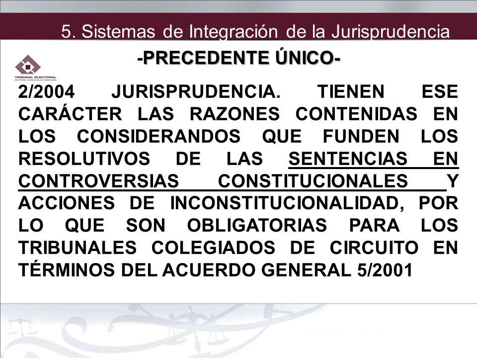 2/2004 JURISPRUDENCIA. TIENEN ESE CARÁCTER LAS RAZONES CONTENIDAS EN LOS CONSIDERANDOS QUE FUNDEN LOS RESOLUTIVOS DE LAS SENTENCIAS EN CONTROVERSIAS C