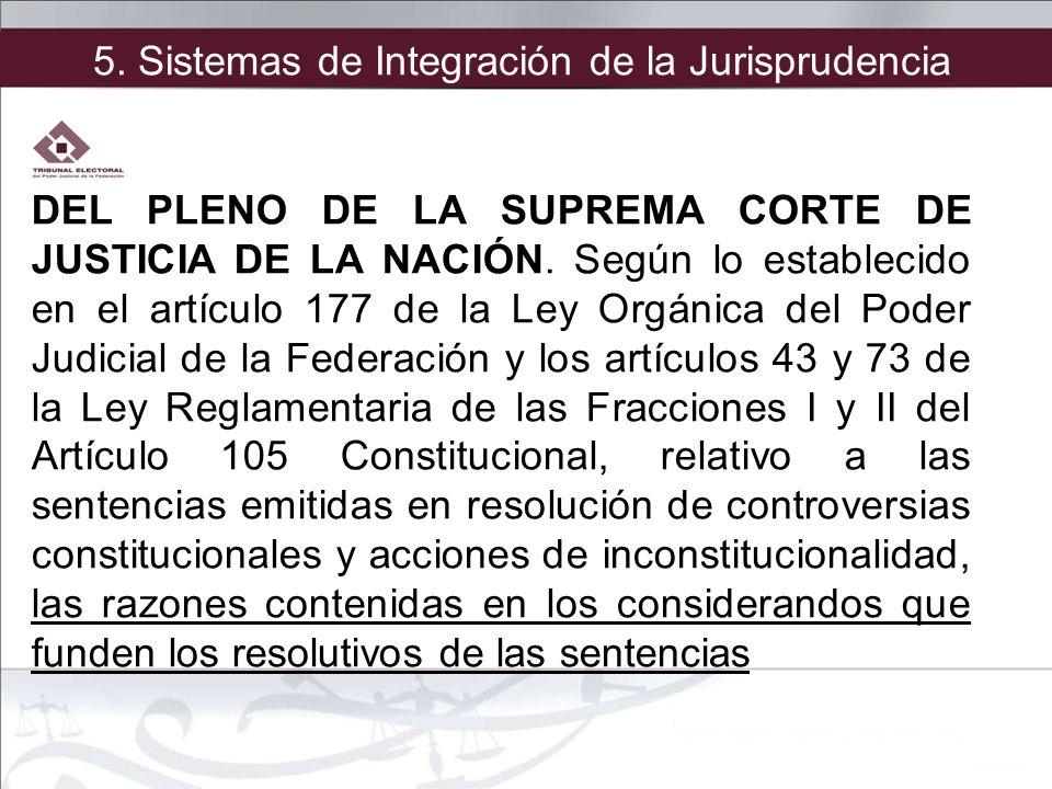 DEL PLENO DE LA SUPREMA CORTE DE JUSTICIA DE LA NACIÓN. Según lo establecido en el artículo 177 de la Ley Orgánica del Poder Judicial de la Federación