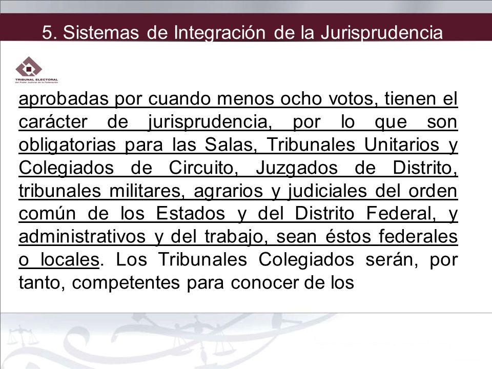 aprobadas por cuando menos ocho votos, tienen el carácter de jurisprudencia, por lo que son obligatorias para las Salas, Tribunales Unitarios y Colegi