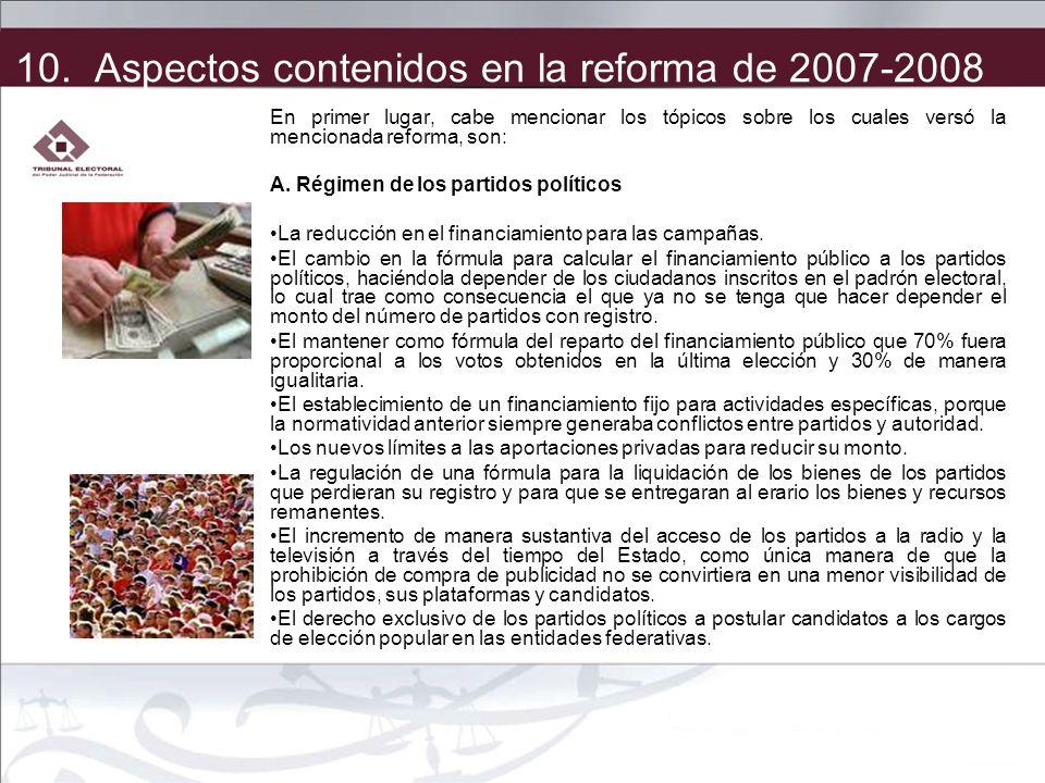 En primer lugar, cabe mencionar los tópicos sobre los cuales versó la mencionada reforma, son: A. Régimen de los partidos políticos La reducción en el