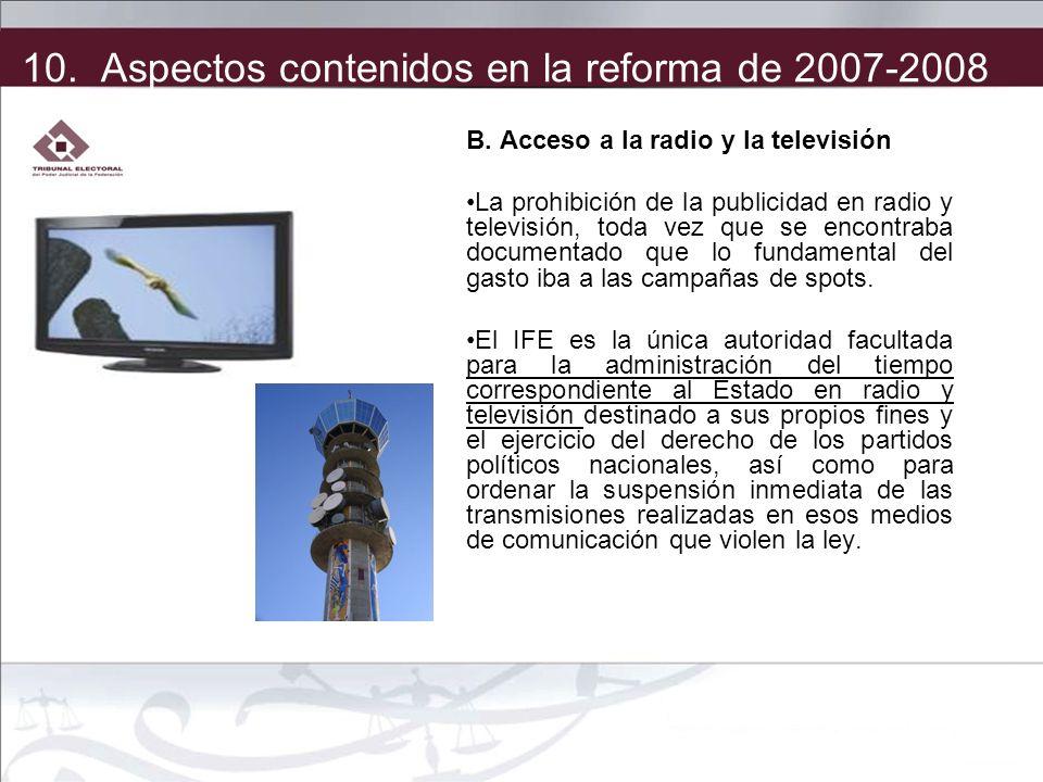 B. Acceso a la radio y la televisión La prohibición de la publicidad en radio y televisión, toda vez que se encontraba documentado que lo fundamental