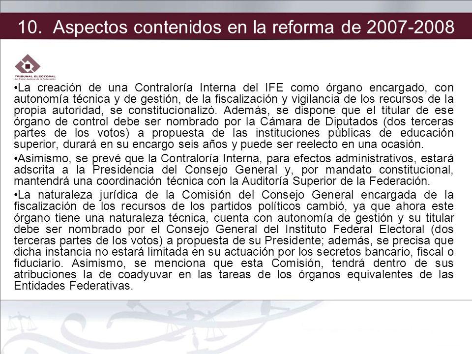 La creación de una Contraloría Interna del IFE como órgano encargado, con autonomía técnica y de gestión, de la fiscalización y vigilancia de los recu