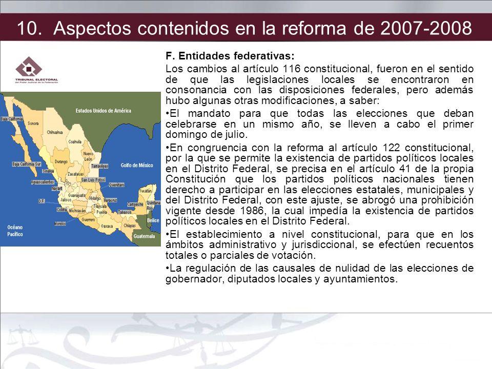 F. Entidades federativas: Los cambios al artículo 116 constitucional, fueron en el sentido de que las legislaciones locales se encontraron en consonan