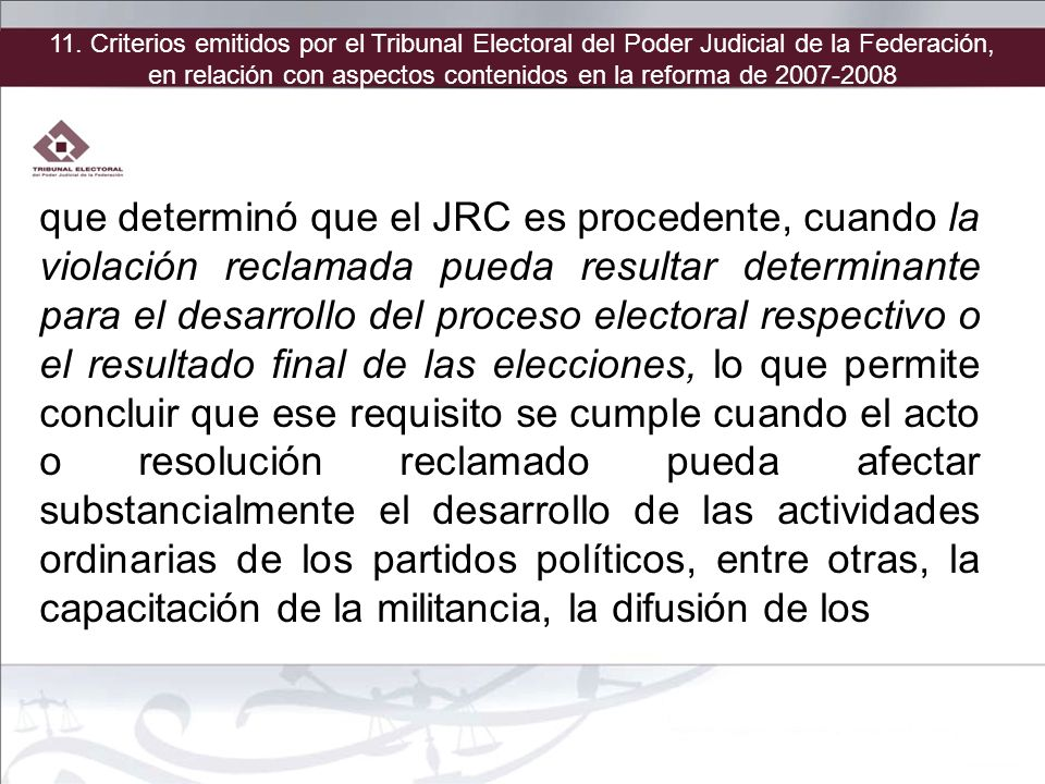 que determinó que el JRC es procedente, cuando la violación reclamada pueda resultar determinante para el desarrollo del proceso electoral respectivo