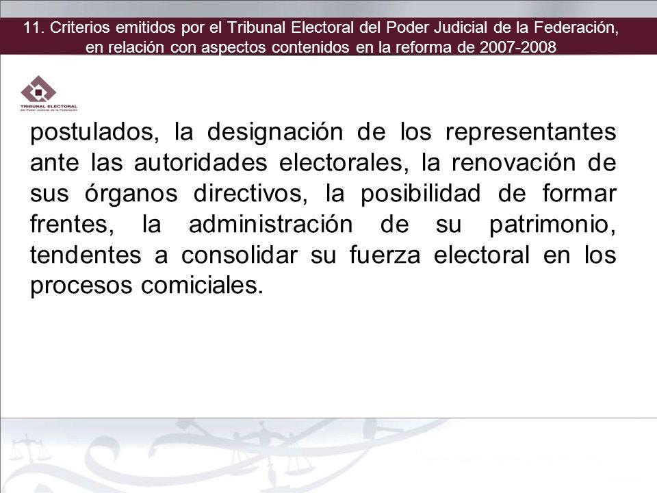 postulados, la designación de los representantes ante las autoridades electorales, la renovación de sus órganos directivos, la posibilidad de formar f