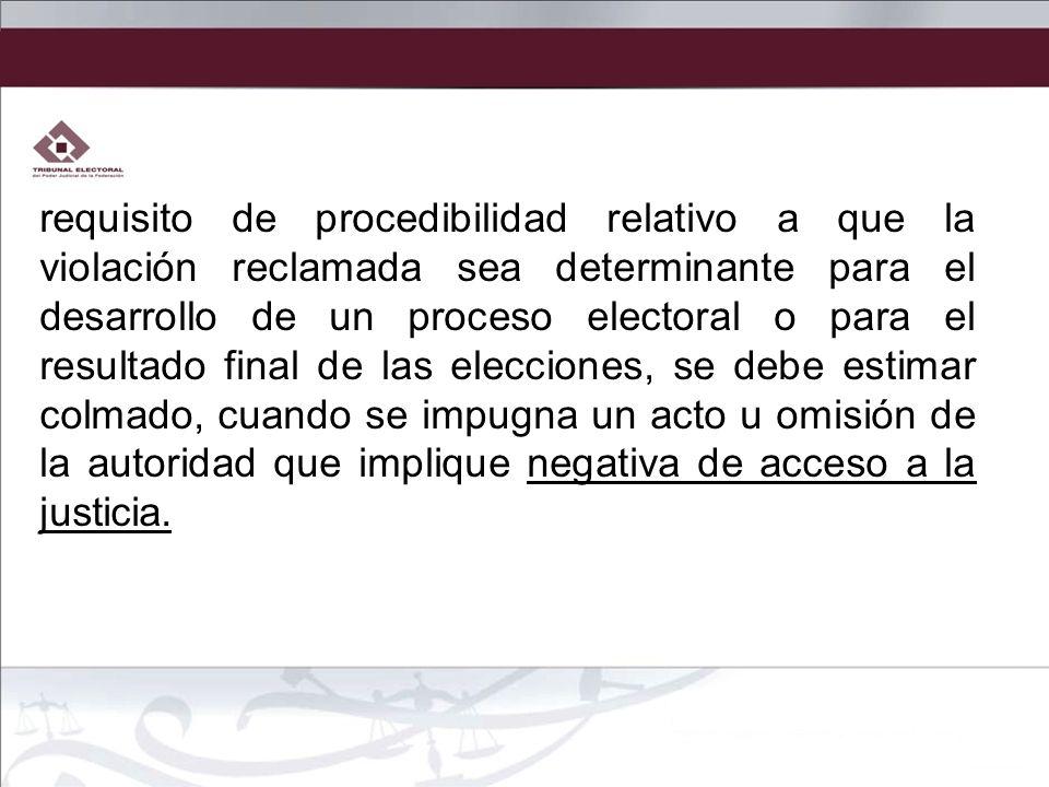 requisito de procedibilidad relativo a que la violación reclamada sea determinante para el desarrollo de un proceso electoral o para el resultado fina