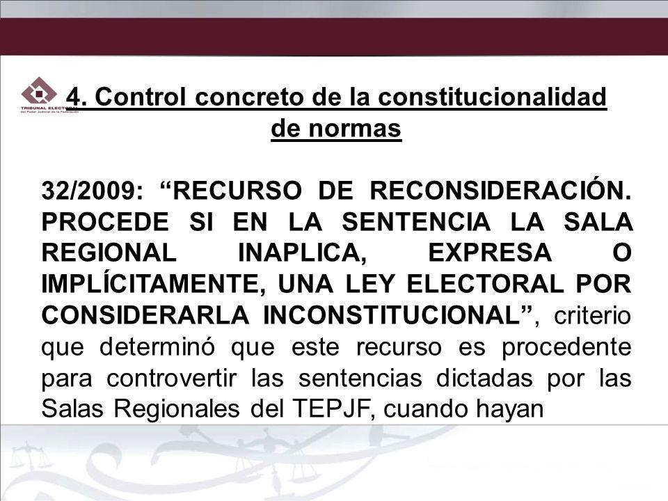4. Control concreto de la constitucionalidad de normas 32/2009: RECURSO DE RECONSIDERACIÓN. PROCEDE SI EN LA SENTENCIA LA SALA REGIONAL INAPLICA, EXPR
