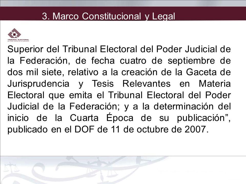 Superior del Tribunal Electoral del Poder Judicial de la Federación, de fecha cuatro de septiembre de dos mil siete, relativo a la creación de la Gace