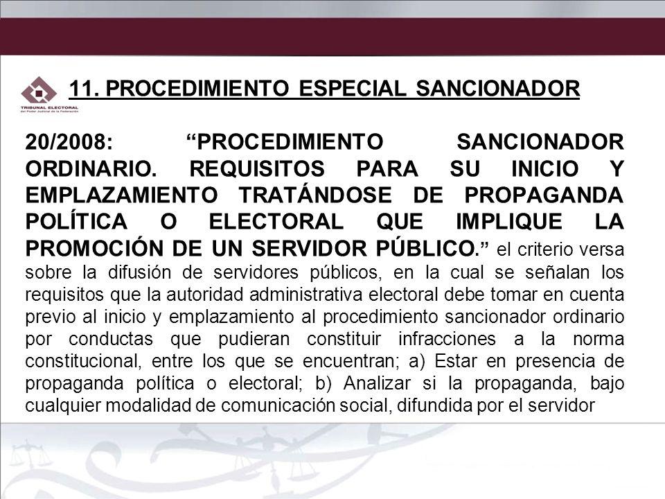 11. PROCEDIMIENTO ESPECIAL SANCIONADOR 20/2008: PROCEDIMIENTO SANCIONADOR ORDINARIO. REQUISITOS PARA SU INICIO Y EMPLAZAMIENTO TRATÁNDOSE DE PROPAGAND